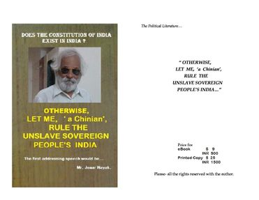 OTHERWISE, LET ME,'a Chinian' RULE THE UNSLAVE SOVEREIGN PEOPLE'S INDIA...