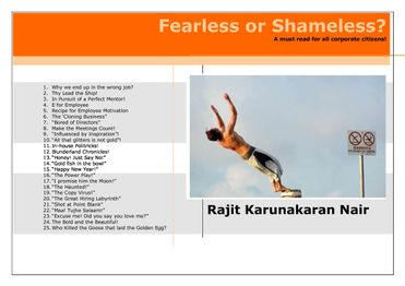 Fearless or Shameless?