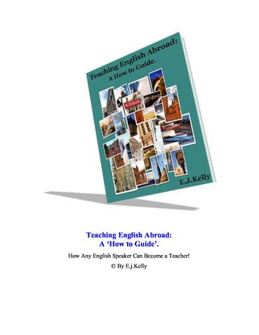 """Teaching English Abroad: """"A How to Guide"""""""