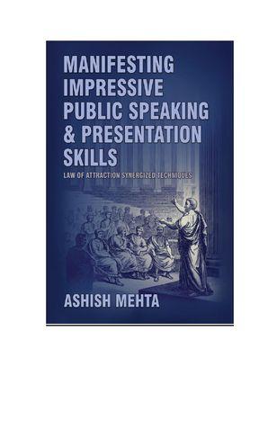 Manifesting Impressive Public Speaking  and Presentation Skills