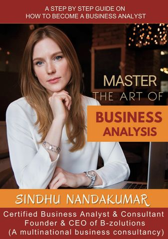 MASTER THE ART OF BUSINESS ANALYSIS
