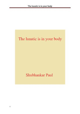 The lunatic is in your body