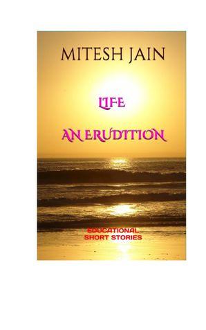 LIFE - AN ERUDITION
