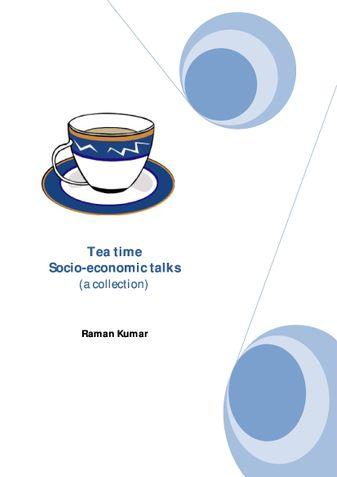 Tea time Socio-economic talks (a collection)