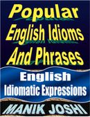 Popular English Idioms and Phrases