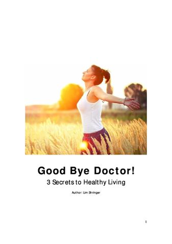 Good Bye Doctor! 3 Secrets to Healthy Living