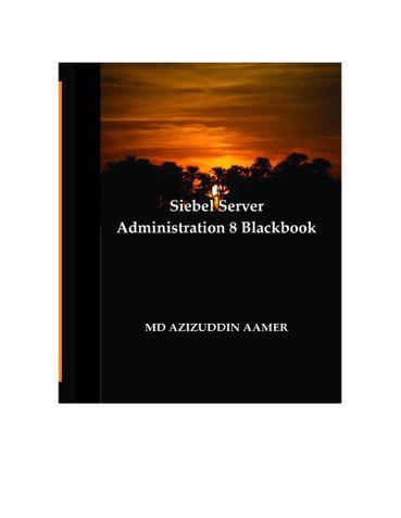 Siebel Server Administration 8  Blackbook