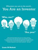 Wherever You Are In The World You Are An Inventor