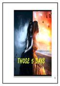 THOSE 5 DAYS