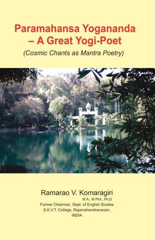 Paramahansa Yogananda: A Great Yogi-Poet