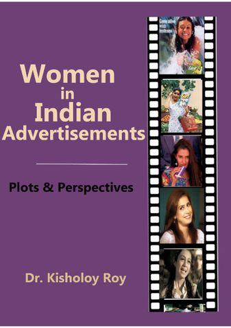 Women in Indian Advertisements - Plots & Perspectives