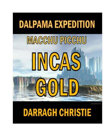 Dalpama Expedition Macchu Picchu Incas Gold