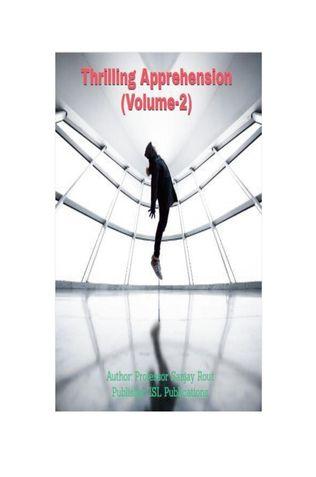 Thrilling Apprehension (Volume-2)