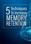 5 Techniques To Increase Memory Retention