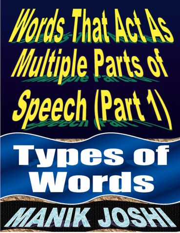 Words That Act as Multiple Parts of Speech (PART 1): Types of Words