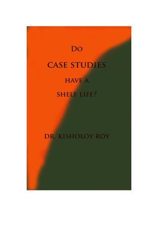 Do Case Studies have a Shelf Life?