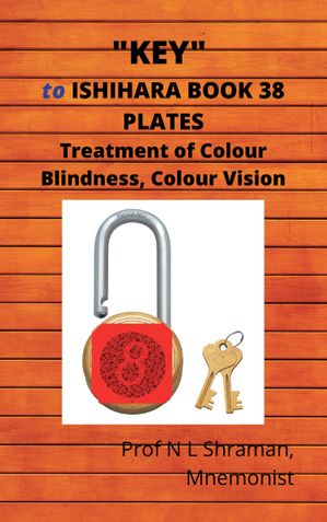 """""""Key"""" to Ishihara 38 Plates-Treatment of Colour Blindness, Colour Vision"""