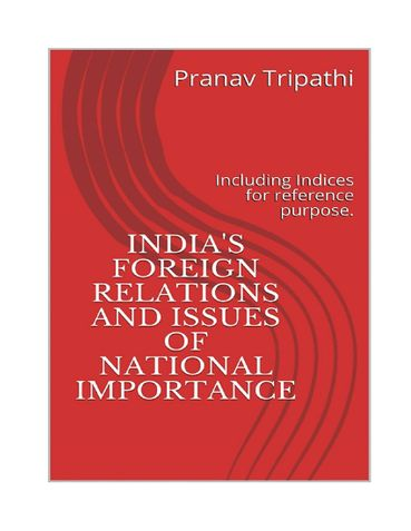 India's Foreign Relations and Issues of National Importance