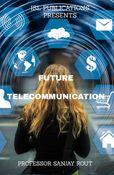 Future Telecommunication