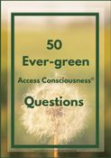 50 Ever-green Access Consciousness® Questions