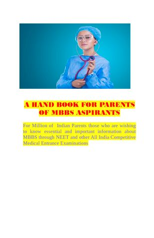 A HANDBOOK FOR PARENTS OF MBBS ASPIRANTS    Know Your Responsibility as Parent to Achieve Goal of Your Child
