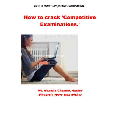 How to crack 'Competitive Examinations.'