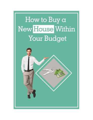 How to Buy a New House Within Your Budget