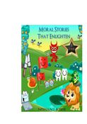 MORAL STORIES THAT ENLIGHTEN
