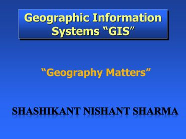 Geographic Information Systme (GIS)