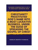 Christianity Prostituted God's Name into a Most Lucrative Business, Under the Guise of Spreading the Gospel of Christ