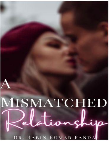 A MISMATCHED RELATIONSHIP