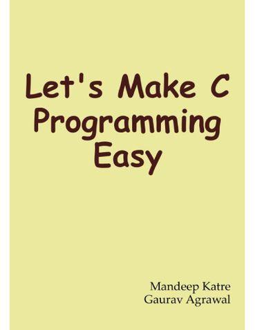 LET'S MAKE C PROGRAMMING EASY