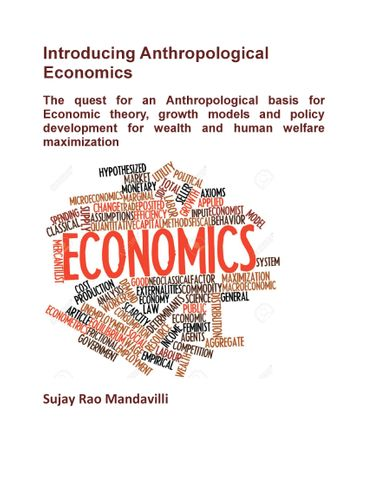 Introducing Anthropological Economics: The quest for an Anthropological basis for Economic theory, growth models and policy development for wealth and human welfare maximization