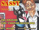 Sassy The Amazing Fire-Fighting Rescue Dog #1