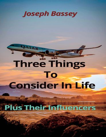 Three Things To Consider In Life