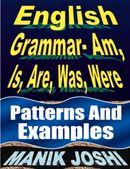 English Grammar- Am, Is, Are, Was, Were