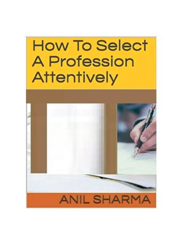 How To Select A Profession Attentively