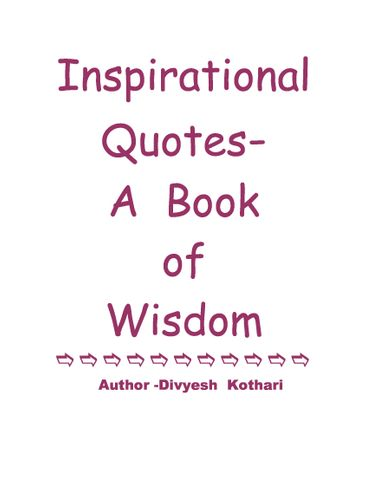 Inspirational  Quotes-    Author -Divyesh  Kothari