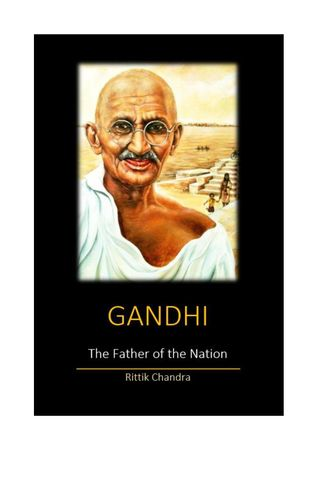 GANDHI: The Father of the Nation