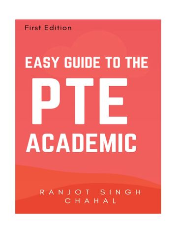 EASY GUIDE TO THE PTE ACADEMIC