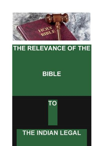 THE RELEVANCE OF THE BIBLE TO THE INDIAN LEGAL SYSTEM ( IIIrd Edition)