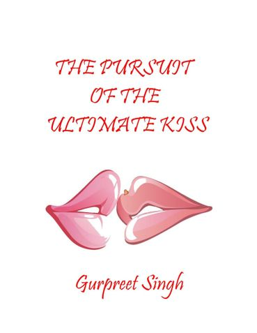 The Pursuit of the Ultimate Kiss