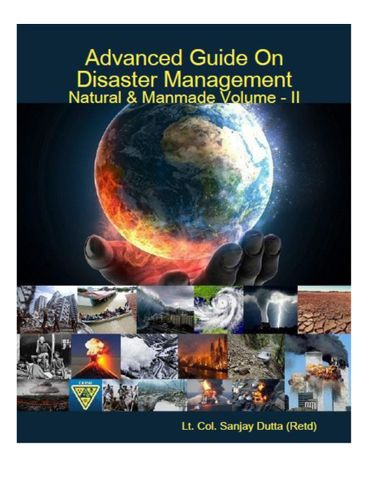 Advanced Guide On Disaster Management Natural & Manmade Volume - II