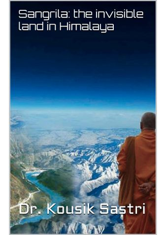 Sangrila: the invisible land in Himalaya