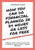 How you can do Financial Planning in 24 hours or less for Free