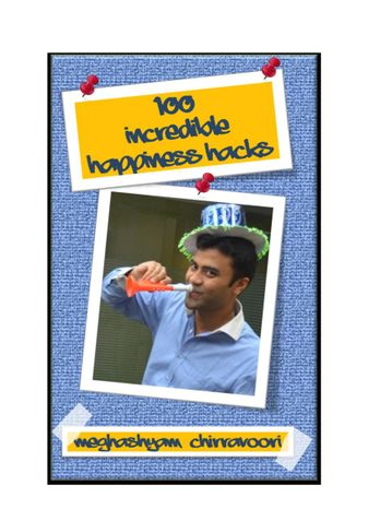 100 Incredible Happiness Hacks