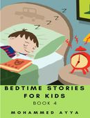 Bedtime stories for Kids : A Collection of Illustrated Short stories Book 4