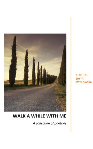 WALK A WHILE WITH ME
