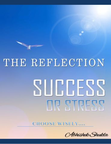 """The Reflection """"Success or Stress"""" Choose Wisely..."""