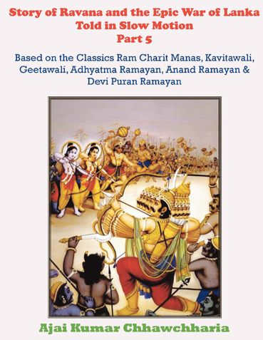 Story of Ravana and the Epic War of Lanka Told in Slow Motion Part 5